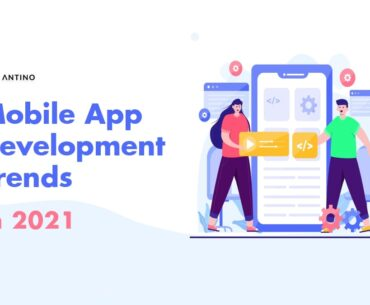 Best Mobile Application Development Trends in 2021_AntinoLabs