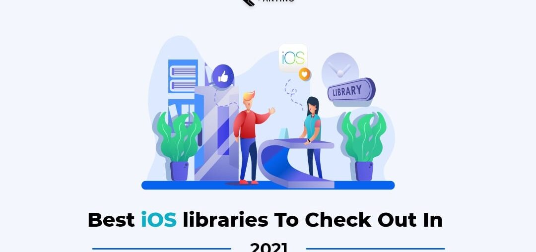 best ios libraries to check out in 2021_AntinoLabs
