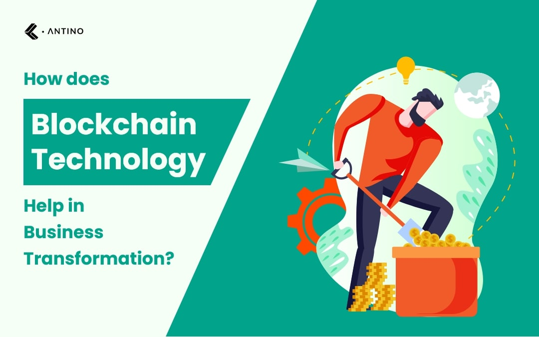 How does Blockchain Technology help in Business Transformation