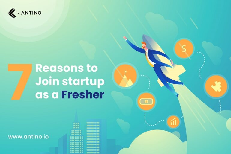 Reasons to Join Startups as a Fresher